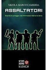 """Assaltatori: Storie di coraggio nell'Ammasso Stellare Zero. (Raccolta """"Anomalia Prequel"""") (Star Cluster Zero - Ammasso Stellare Zero) Formato Kindle"""
