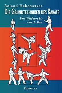 Die Grundtechniken des Karate: Vom Weißgurt bis zum 1. Dan (German Edition)