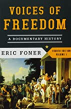 Give Me Liberty! and Voices of Freedom (Brief Fourth Edition) (Vol. 1)