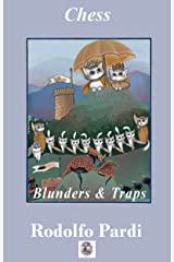Of fatal Blunders and Chess Traps: how to avoid them: It happens to Masters as well, unbelievable! (Chess manual) Kindle Edition