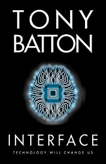 Interface: A Techno-Thriller (The Interface Series Book 1)