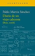 Diario de un viejo cabezota: (Reus, 2066) (Narrativa del Acantilado nº 339) (Spanish Edition)