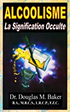 ALCOOLISME - La Signification Occulte