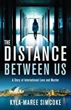 The Distance Between Us: A Story of International Love and Murder