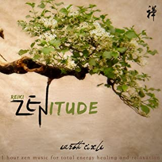 Reiki Zenitude: Earth Circle (1hour Zen Music for Total Energy Healing and Relaxation)
