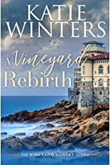 A Vineyard Rebirth (The Vineyard Sunset Series Book 9) Kindle Edition