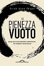 La pienezza del vuoto: Dallo zero alla meccanica quantistica, tra scienza e spiritualità (Italian Edition)