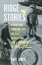 Ridge Stories: Herding Hens, Powdering Pigs, and Other Recollections from a Boyhood in the Driftless