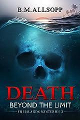 Death Beyond the Limit: Fiji Islands Mysteries 3 (English Edition) Versión Kindle