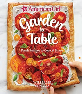 American Girl: Garden to Table: Fresh Recipes to Cook & Share