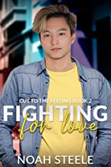 Fighting for Love (Cut to the Feeling Book 2) Kindle Edition