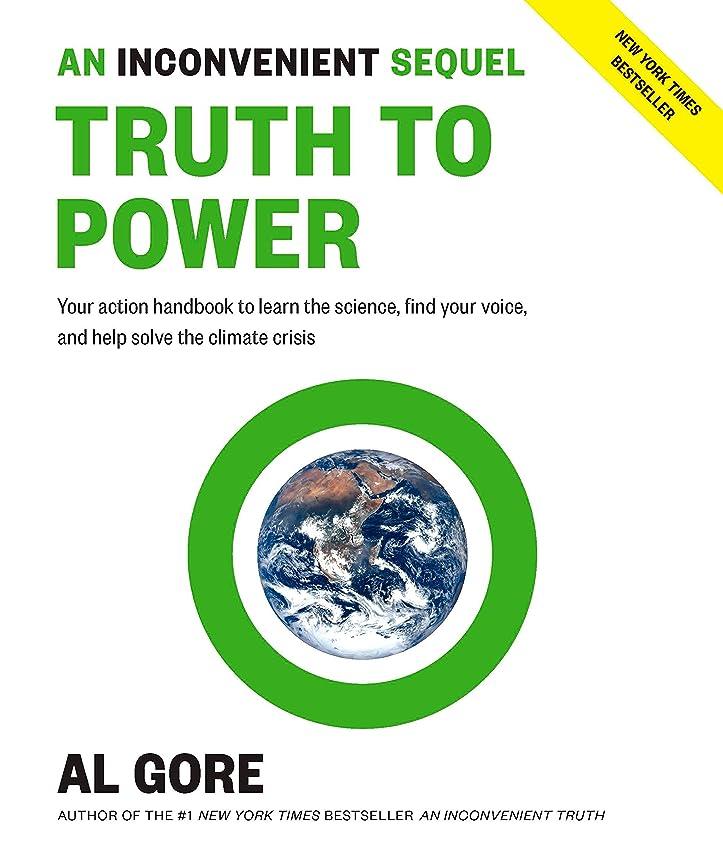 論争ハロウィン実行An Inconvenient Sequel: Truth to Power: Your Action Handbook to Learn the Science, Find Your Voice, and Help Solve the Climate Crisis (English Edition)