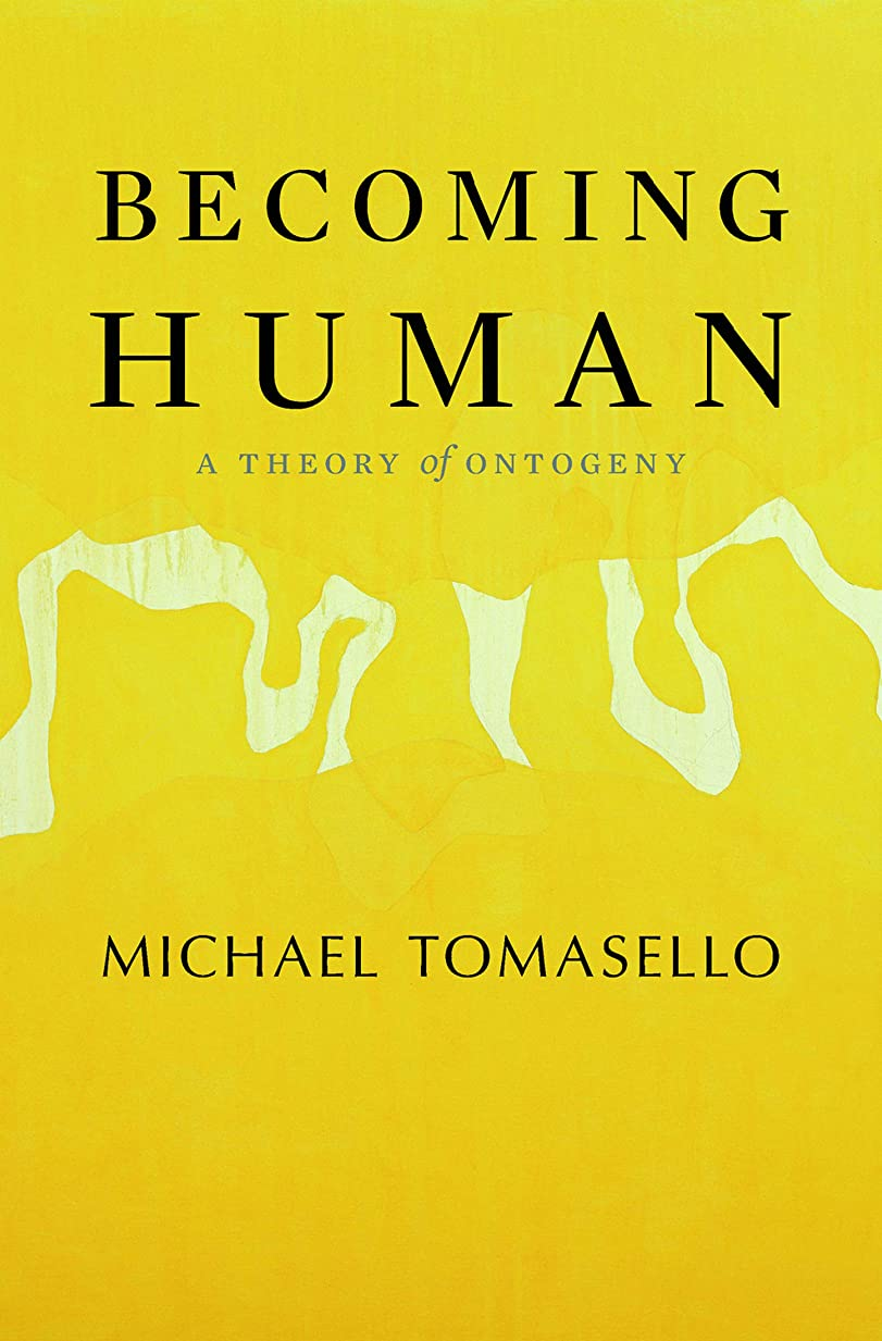 ベーコン廊下ピースBecoming Human: A Theory of Ontogeny (English Edition)
