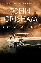 Un abogado rebelde: Rogue Lawyer - Spanish-language ed (Spanish Edition)