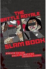 Battle Royale Slam Book: Essays on the Cult Classic by Koushun Takami Kindle Edition