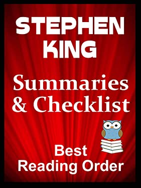 STEPHEN KING BOOKS IN ORDER WITH SUMMARIES AND CHECKLIST - Stephen King Has Written Over 100 Novels and Short Stories: All Books Listed in Order - Checklist, ... and Summaries (Best Reading Order Book 105)