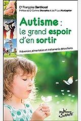 Autisme : le grand espoir d'en sortir Format Kindle