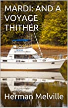 MARDI: AND A VOYAGE THITHER (English Edition)