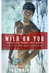 Wild On You (Justiss Alliance Book 1) Kindle Edition