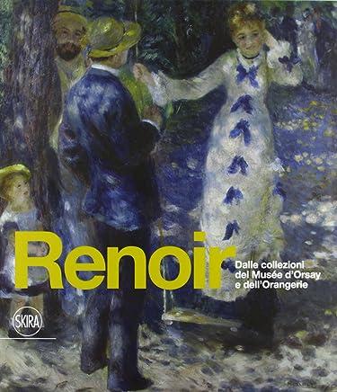 Renoir. Dalle collezioni del Musée dOrsay e dellOrangerie. Ediz. illustrata: 1
