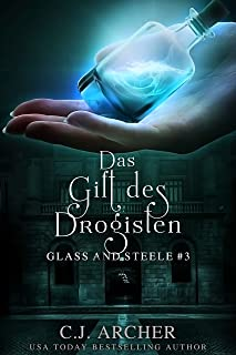 Das Gift des Drogisten: Glass and Steele (Glass and Steele Serie 3) (German Edition)