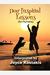 Dog Inspired Lessons: (for Humans) Kindle Edition