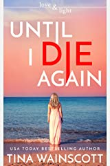 Until I Die Again (Love and Light) Kindle Edition