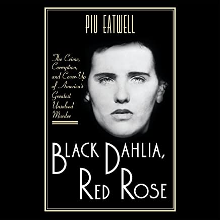 Amazon com: Black Dahlia, Red Rose: The Crime, Corruption, and Cover