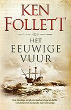Het eeuwige vuur (Kingsbridge Book 3) (Dutch Edition)