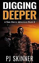 Digging Deeper (A Sam Harris Adventure Book 6)