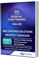 AWS Certified Solutions Architect Associate - Essential Exam Training SAA-C02: BONUS: In-depth Video Course with 28h of guided Hands-on Lectures, Exam Cram Lessons and Quiz Questions Kindle Edition