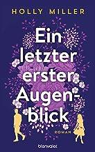 Ein letzter erster Augenblick: Roman (German Edition)