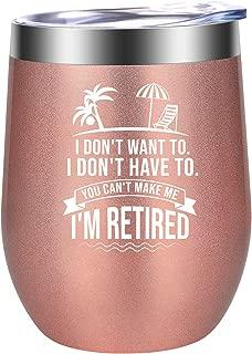 I Don't Want To I Don't Have To I'm Retired Gifts - Happy Retirement Gifts for Women - Funny Christmas Wine Gift for Retiring Wife, Best Friend, Mom, Coworker, Boss, Retiree, Her - LEADO Wine Tumbler