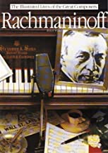 Rachmaninoff: The Illustrated Lives of the Great Composers. (Illustrated Lives of the Great Composers S.)