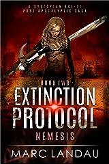 Extinction Protocol : Nemesis : Book 2: A Dystopian Sci-fi Post Apocalyptic Saga Kindle Edition