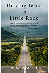 Driving Jesus to Little Rock Kindle Edition