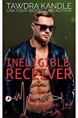 Ineligible Receiver: A Diagnosis: Love Medical Romance Kindle Edition