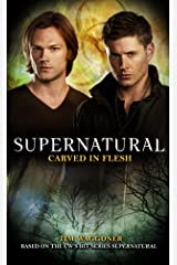 Supernatural: Carved in Flesh Kindle Edition