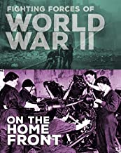 Fighting Forces of World War II on the Home Front