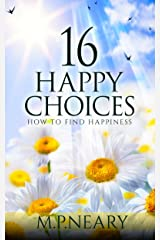 16 Happy Choices: How To Find Happiness (English Edition) Format Kindle