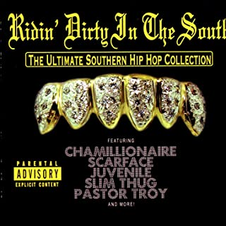 Ridin' Dirty In The South - The Ultimate Southern Hip Hop Collection [Explicit]