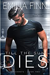 Till The Sun Dies (Checkmate Series Book 2) Kindle Edition