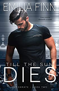 Till The Sun Dies (Checkmate Series Book 2)