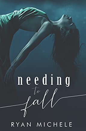 Needing To Fall