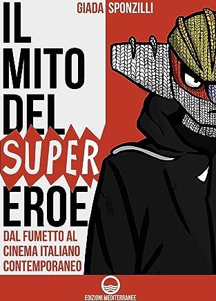 Il mito del supereroe: Dal fumetto al cinema italiano contemporaneo