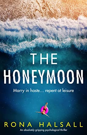 The Honeymoon: An absolutely gripping psychological thriller (English Edition)