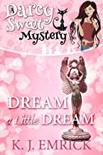 Dream a Little Dream (A Darcy Sweet Cozy Mystery Book 28)
