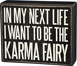 Primitives by Kathy Box Sign, In My Next Life I Want to Be the Karma Fairy - Funny and Sarcastic Decor for Office or Home - Wood, 4.5