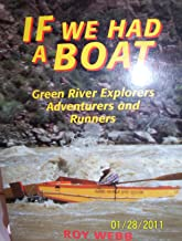 If We Had a Boat: Green River Explorers, Adventurers and Runners (Bonneville Books)