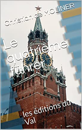 Le quatrième führer: les éditions du Val (French Edition)